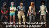 Dead By Daylight| Boop the Snoot Saw mask? Gameplay Expo & Cats and Dogs cosmetics coming in August?